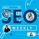 SEO Weekly: Auswirkungen vom Google Algorithmus Update, neue Funktionen in der GSC und mehr