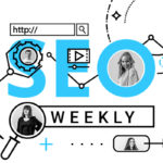 SEO Weekly: Core-Update, Features in der neuen Google Search Console & Google Bildersuche als Referal