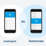 Videowerbung – Was ist der Unterschied zwischen InStream und OutStream?