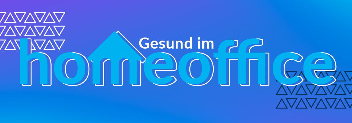 """Header """"Gesund bleiben im Homeoffice - 10 Tipps"""""""