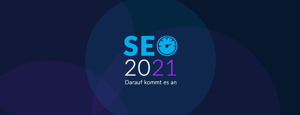 seo-2021-diese-trends-kommen-auf-uns-zu-header-grafik